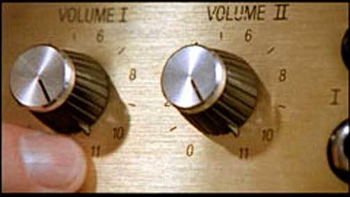 """It goes to eleven, d'un'it?"""